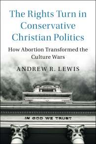 The Rights Turn in Conservative Christian Politics_Cover